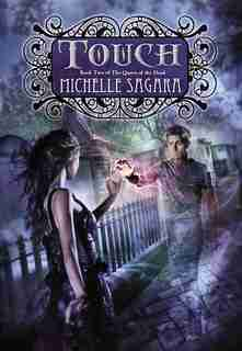 Touch: Queen Of The Dead, Book Two by Michelle Sagara