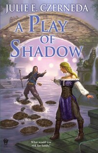 A Play Of Shadow: Night's Edge: Book Two