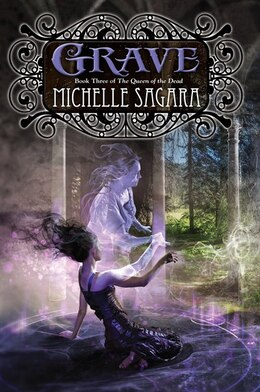 Book Grave: Book Three Of The Queen Of The Dead by Michelle Sagara