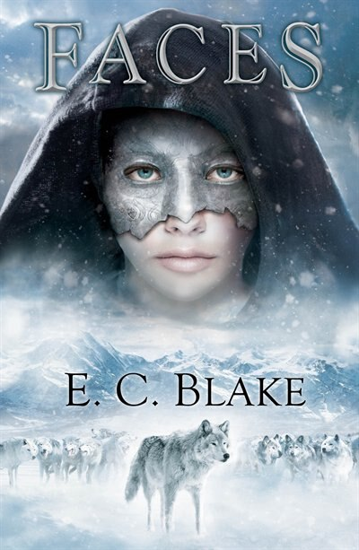 Faces: The Masks Of Aygrima: Book Three by E. C. Blake