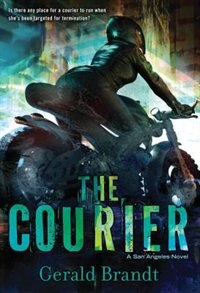 The Courier: A San Angeles Novel by Gerald Brandt