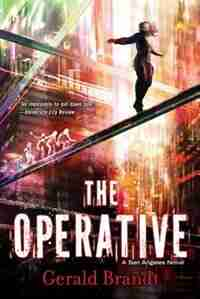 The Operative: A San Angeles Novel by Gerald Brandt