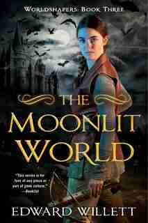 The Moonlit World by Edward Willett