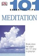 101 Essential Tips: Meditation