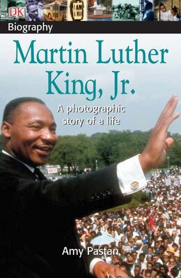 Book Dk Biography: Martin Luther King, Jr. by Amy Pastan