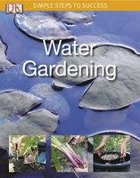Simple Steps Water Gardening