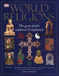 World Religions: The Great Faiths Explored & Explained