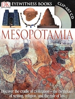 Dk Eyewitness Books: Mesopotamia: Discover The Cradle Of Civilization The Birthplace Of Writing…