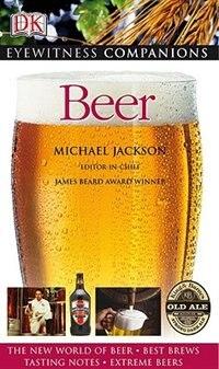 Eyewitness Companions: Beer by Michael Jackson