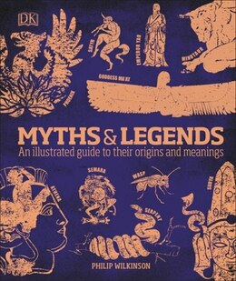 Book Myths & Legends: An Illustrated Guide To Their Origins And Meanings by Philip Wilkinson