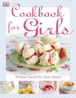 Book The Cookbook For Girls by Dorling Dk Publishing