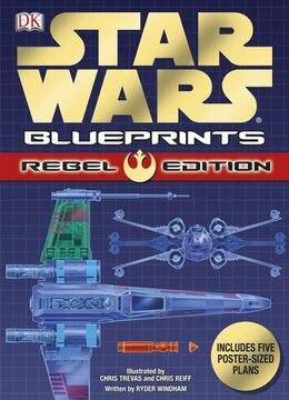 Book Star Wars Blueprints: Rebel Edition by Dorling Dk Publishing