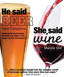 Book He Said Beer, She Said Wine: Impassioned Food Pairings To Debate And Enjoy -from Burgers To Brie… by Sam Calagione