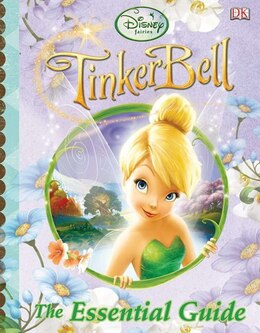 Book Disney Fairies: Tinker Bell: The Essential Guide by Beth Landis Hester