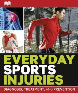Book Everyday Sports Injuries by Dorling Dk Publishing