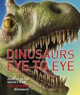 Book Dinosaurs Eye To Eye by Dorling Dk Publishing