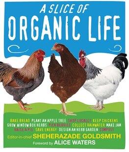 Slice Of Organic Life A Paperback