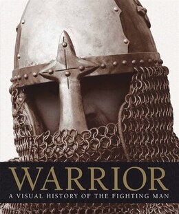 Book Warrior: A Visual History Of The Fighting Man by R.G. Grant