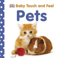 Baby Touch And Feel: Pets