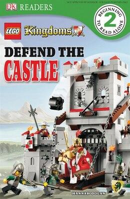 Book Dk Readers L2: Lego Kingdoms: Defend The Castle by Hannah Dolan