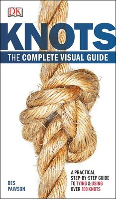 Book Knots: The Complete Visual Guide by Des Pawson