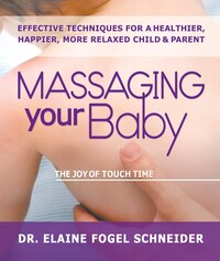 Massaging Your Baby: The Joy of Touch Time