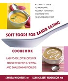 Soft Foods for Easier Eating Cookbook: Easy-to-Follow Recipes for People Who Have Chewing and…