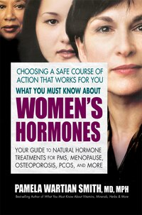 What You Must Know about Women's Hormones: Your Guide to Natural Hormone Treatments for PMS…