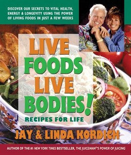 Book Live Foods, Live Bodies! by Jay Kordich