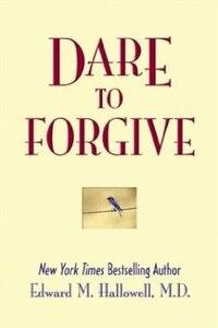 Dare to Forgive