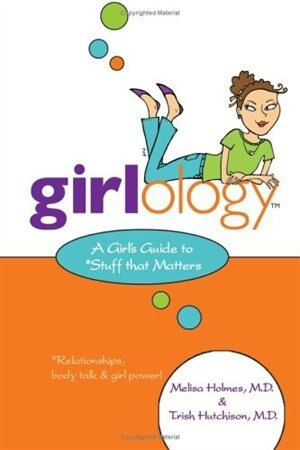 Girlology A Girls Guide To Stuff That Matters Book By Melisa