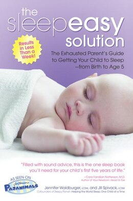 Book The Sleepeasy Solution: The Exhausted Parent's Guide to Getting Your Child to Sleep from Birth to… by Jennifer Waldburger
