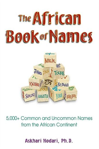 The African Book of Names: 5,000+ Common and Uncommon Names from the African Continent by Askhari Johnson Hodari