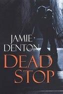 Book Dead Stop by Jamie Denton
