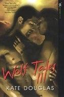 Book Wolf Tales Iii by Kate Douglas