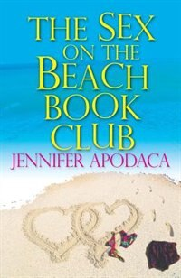 Sex On The Beach Book Club by Jennifer Apodaca