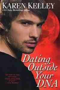 Dating Outside Your Dna by Karen Kelley