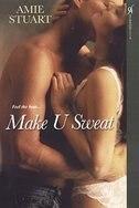 Make U Sweat by Amie Stuart