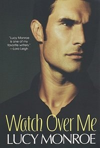 Book Watch Over Me by Lucy Monroe