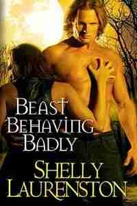 Beast Behaving Badly by Shelly Laurenston