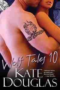 Wolf Tales X by Kate Douglas