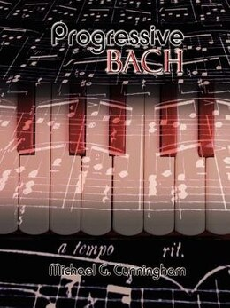 Book Progressive Bach by Michael G. Cunningham