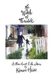 The Witch of Ferndale: And More Aunt Ella Stories