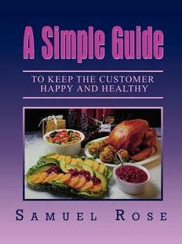 Book A Simple Guide to Keep the Customer Happy and Healthy by Samuel Rose