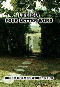 Life Is A Four Letter Word: Twelve Guideposts On Your Road Less Traveled To Create A Life Of…