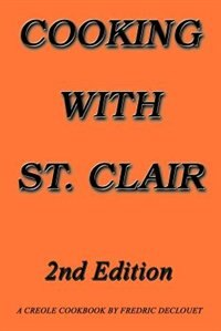 Cooking with St. Clair: Second Edition by Fredric Declouet