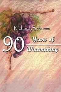 90 Years of Winemaking