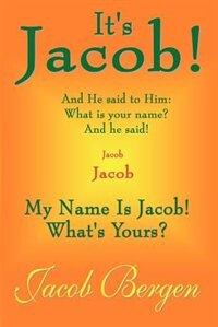 It's Jacob!: My Name Is Jacob! What's Yours?