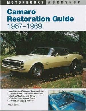 Camaro Restoration Guide, 1967-1969 by Jason Scott