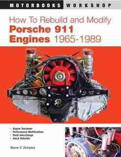 How To Rebuild And Modify Porsche 911 Engines 1965-1989 by Wayne Dempsey .